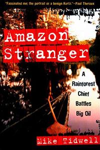 Amazon Stranger: A Rainforest Chief Battles Big Oil